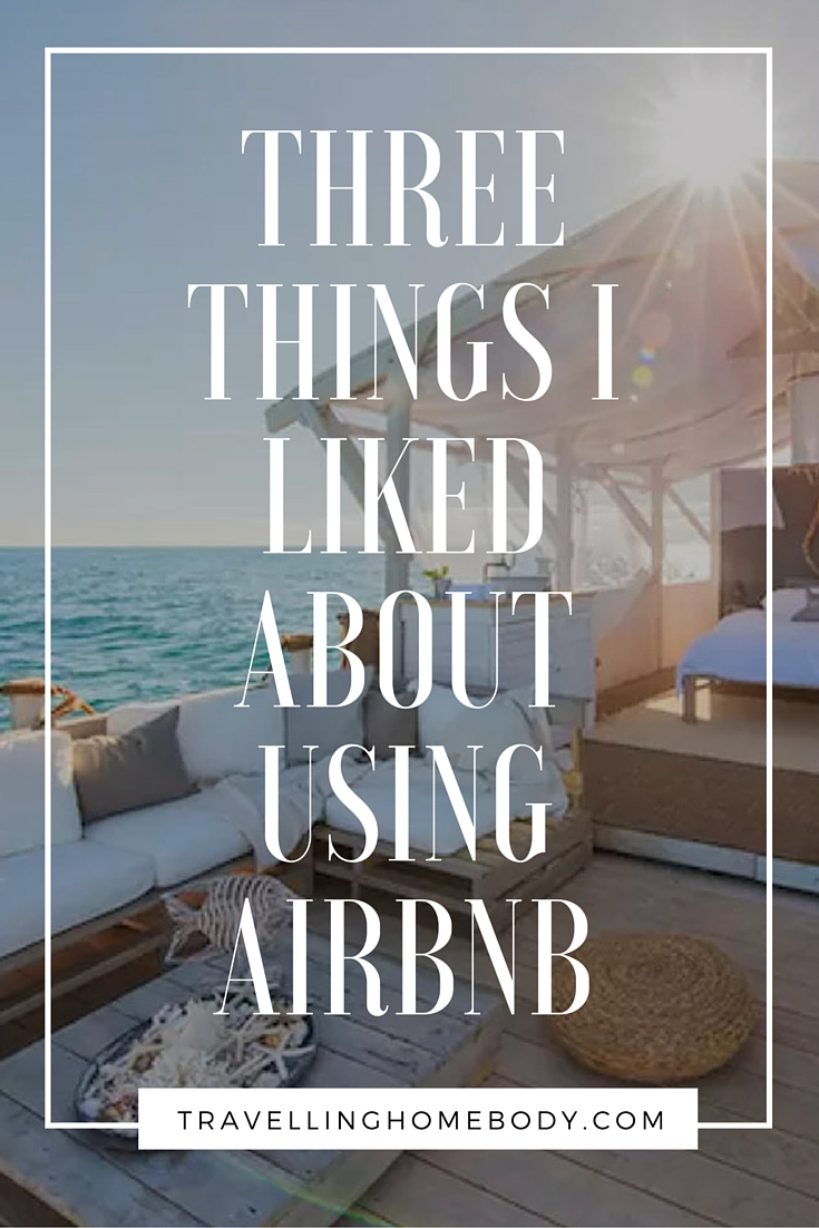 These are the things I liked about using Airbnb. A companion piece to what I didn't like.