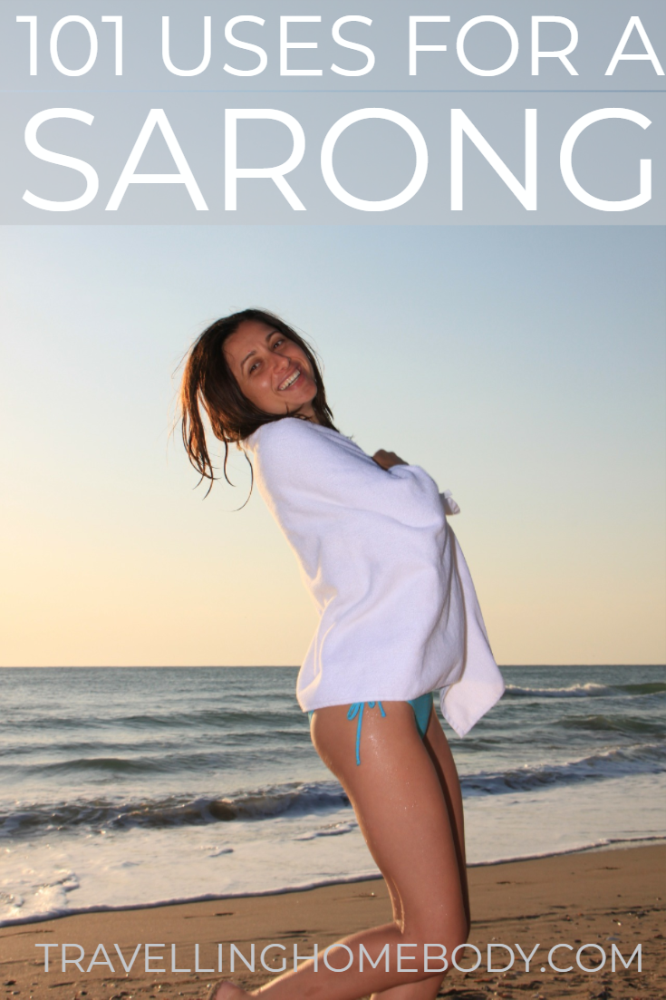 Travelling Homebody - Travel Tips - 101 Uses for a Sarong
