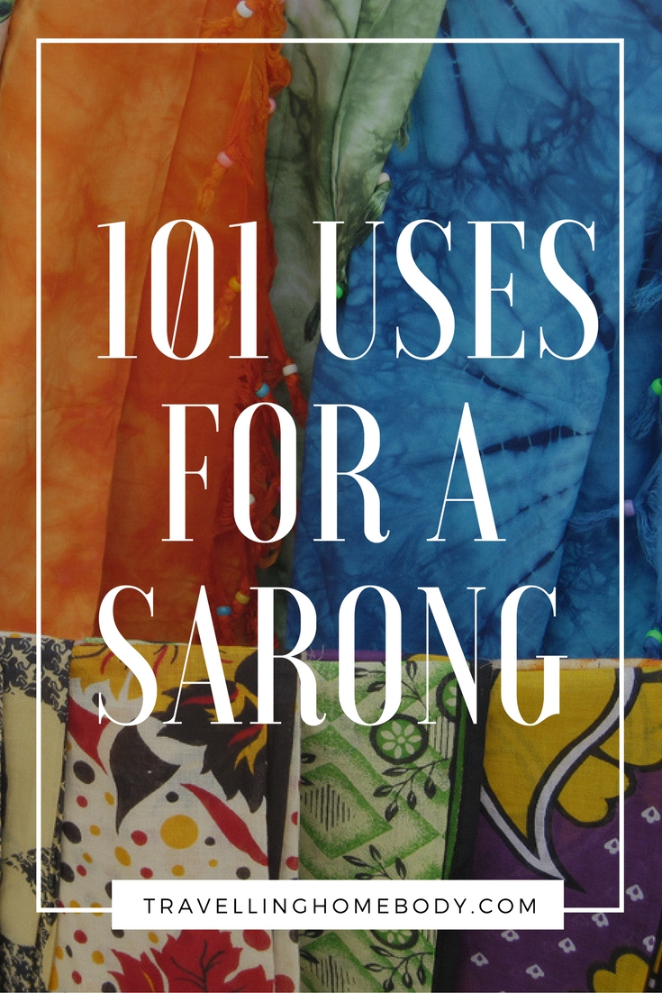 There are 101 uses for a sarong. Find out about a few of them on Travelling Homebody.