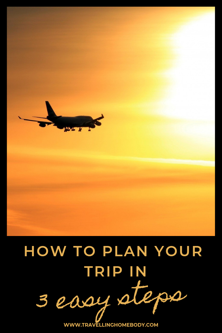 Travelling Homebody - How to Plan Your Trip in 3 Easy Steps
