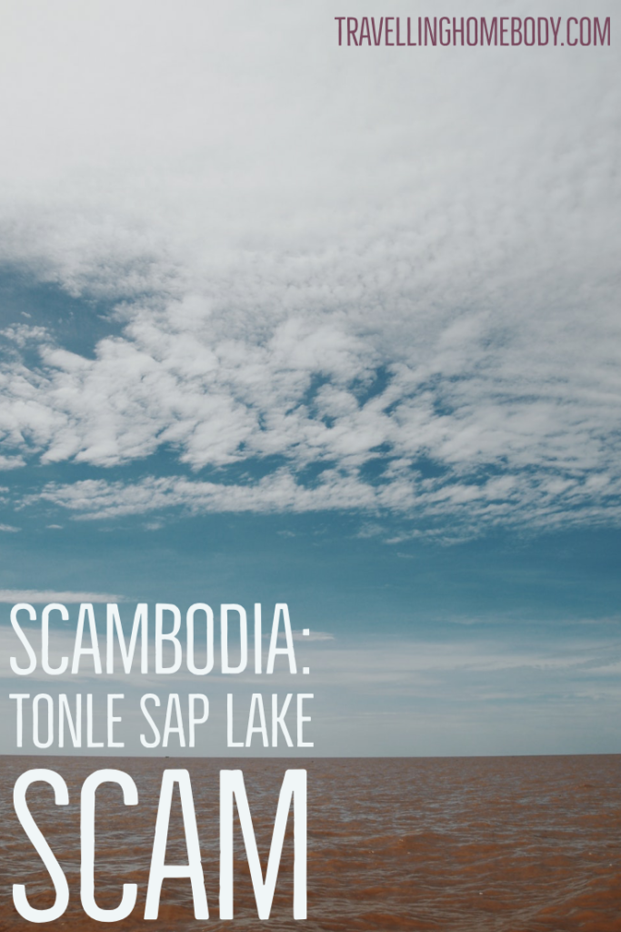Travelling Homebody - Tonle Sap Lake scam - Scambodia