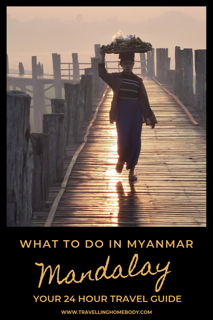 Travelling Homebody - What to do in Mandalay, Myanmar - Your 24 Hour Guide