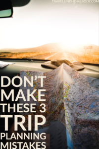 Travelling Homebody - trip planning mistakes