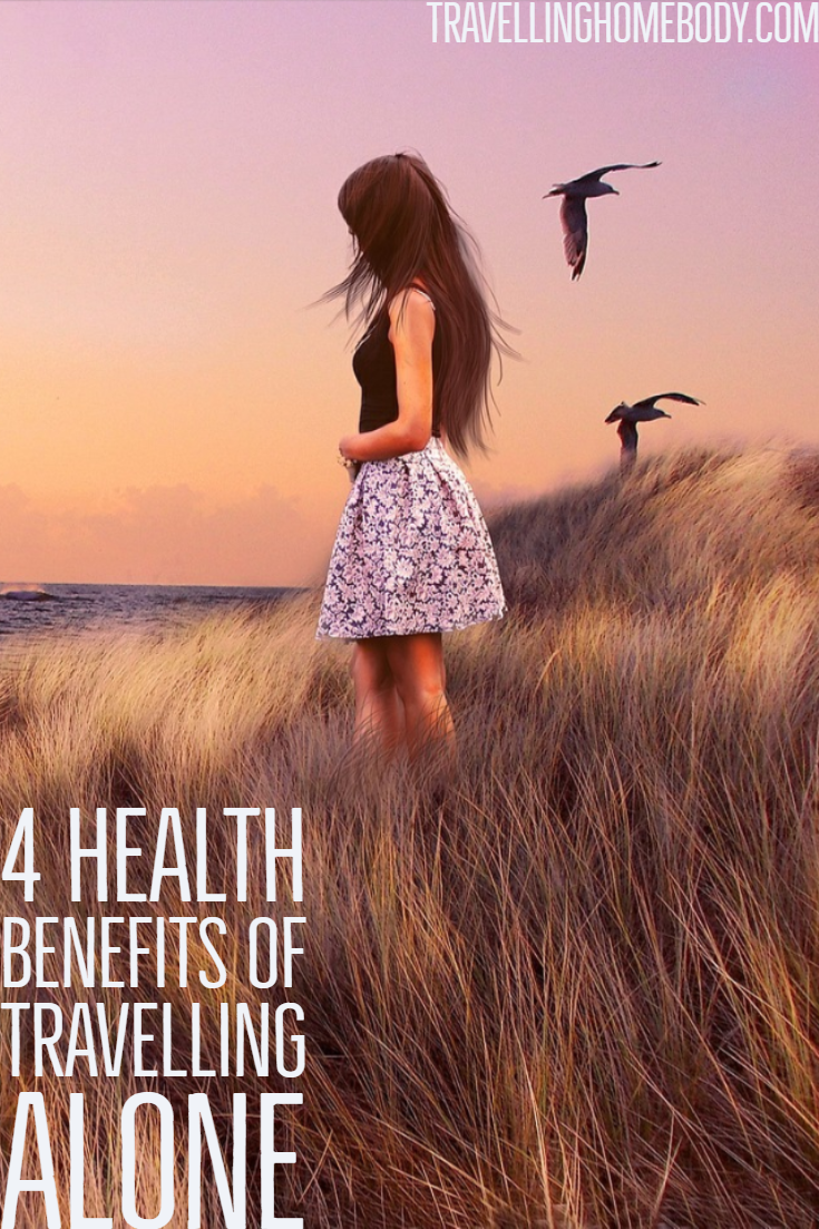 Travelling Homebody - 4 Surprising Health Benefits of Travelling Alone