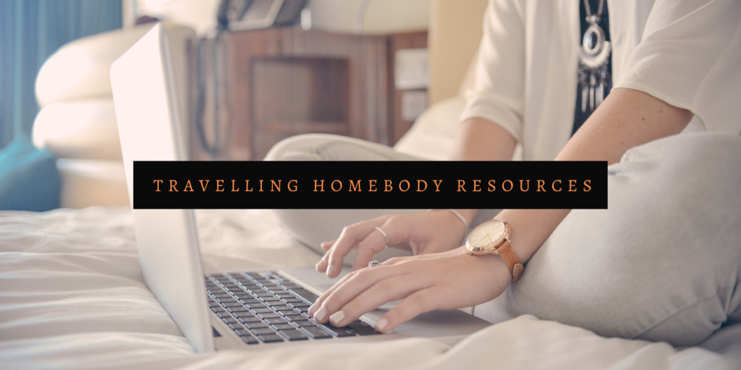 Travelling Homebody Travel Resources