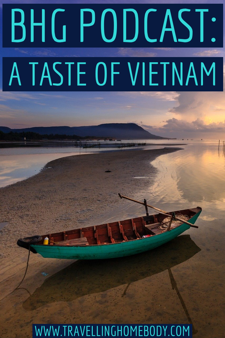 A Taste of Vietnam - Travelling Homebody