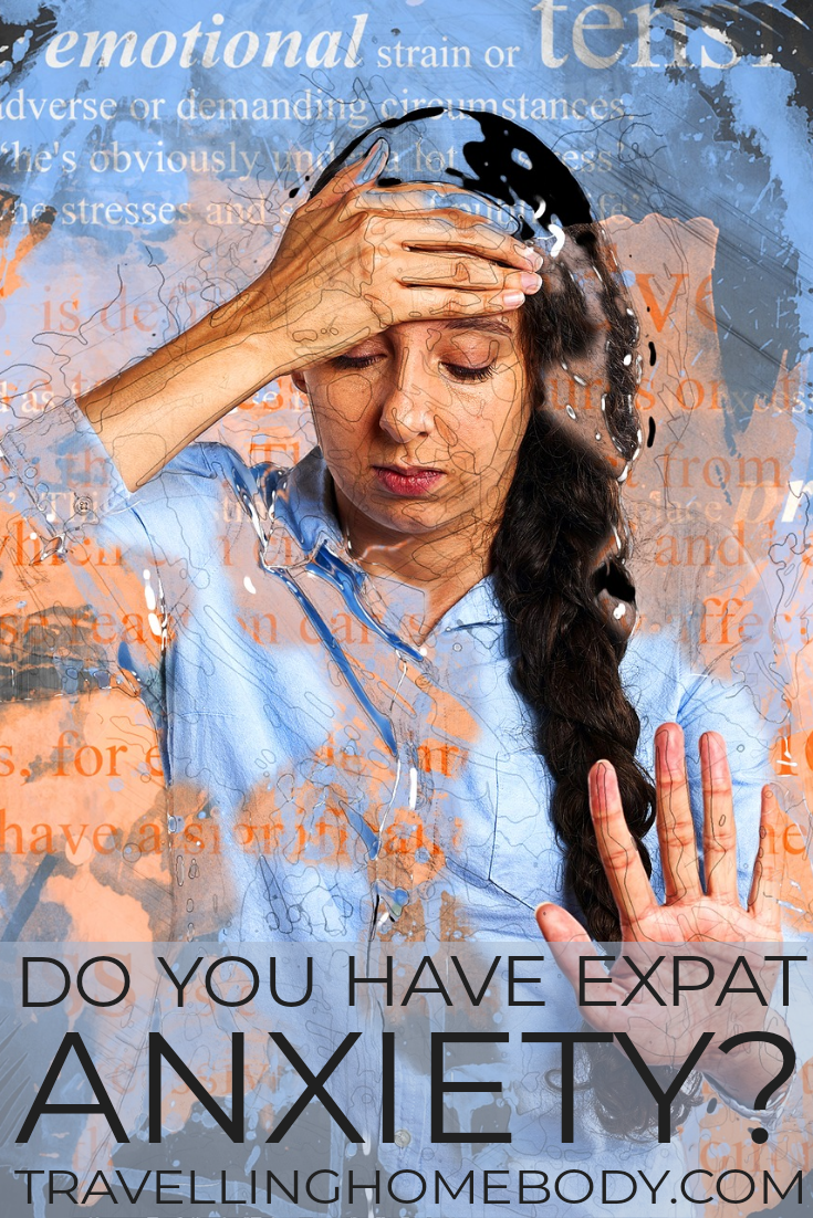 Expat anxiety, stress, depression, burnout - Travelling Homebody
