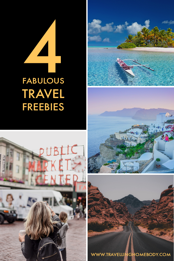 4 Fabulous Travel Freebies - Travelling Homebody